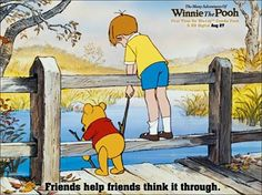 Friends help friends think it through