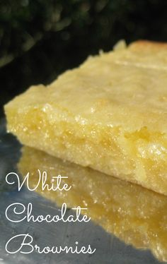 White Chocolate Brownies - One of the best brownies I've ever had, and it's made with 100% real white chocolate.  An incredible recipe!