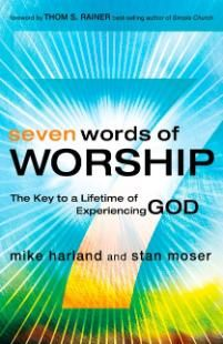 Seven Words of Worship - Paperback | Harland, Mike | LifeWay Christian