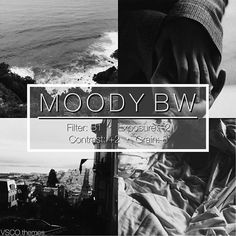 VSCO MOODY BW