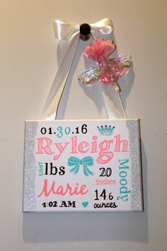 - 8x10 stretched canvas - Baby's Birth Date, Time, Weight, Height & Length - Designed to order please include the following - This order comes with a hanging ribbon embellishment - FULL NAME (first, m