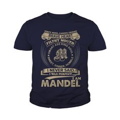 Cool MANDEL TShirt. Funny Gifts For Men/Women #gift #ideas #Popular #Everything #Videos #Shop #Animals #pets #Architecture #Art #Cars #motorcycles #Celebrities #DIY #crafts #Design #Education #Entertainment #Food #drink #Gardening #Geek #Hair #beauty #Health #fitness #History #Holidays #events #Home decor #Humor #Illustrations #posters #Kids #parenting #Men #Outdoors #Photography #Products #Quotes #Science #nature #Sports #Tattoos #Technology #Travel #Weddings #Women