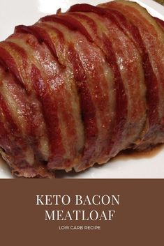 Keto Bacon Meatloaf - Low Carb Recipe - Tips About Life Bacon Meatloaf, Bacon Wrapped Meatloaf, Meatloaf Recipes, Beef Recipes, Cooking Recipes, Low Carb Meatloaf, Soup Recipes, Low Carb Keto, Low Carb Recipes