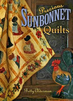 Precious Sunbonnet Quilts  --  has appliqué, embroidery, and paper dolls.  I like Sue planting seeds, watering, and then picking flowers.