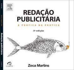 Redação Publicitária - A Prática na Prática - 3ª Ed. 2013