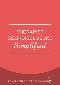 Therapist Self-Disclosure Simplified