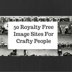 50 Royalty Free Image Sites For Crafty People  Here is a massive list of sites that will give you royalty free images:  http://www.craftmakerpro.com/business-tips/50-royalty-free-image-sites-crafty-people/