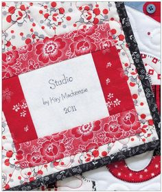 7 ways to label a quilt  I like this one from Kay Mackenzie  (hand write with sharpie, piece into a block, then applique on the back)
