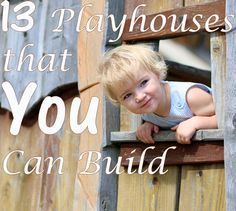 13 DIY Playhouses that YOU Can Build - I like to rubberneck gorgeous, epic backyard creations as much as (and maybe more than!) the next person, but ultimately, there's something a little sad, to me, about looking at photos of things that I will never in this lifetime have the ability or spend the money to make.  I'd much rather rubberneck things that are cool but also POSSIBLE, you know?  That's why the playhouses that I'm going to show you are not epic, exactly. They're not outrageous…