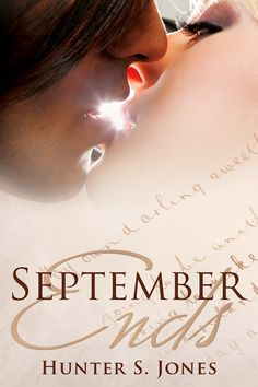 SEPTEMBER ENDS By Hunter S. Jones & An Anonymous English Poet September Ends is a contemporary romance with erotic and supernat. New Books, Good Books, Books To Read, Amazing Books, Book 1, The Book, September Ends, Indie Books, Best Authors