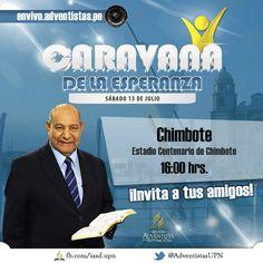 Caravana de la Esperanza llega a Chimbote el 13 de Julio con el Pr. Alejandro Bullón. Participe en el Estadio Centenario de Chimbote a las 16:00 hrs.