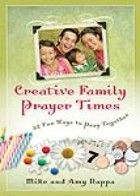 Creative Family Prayer Times - unique and fun ways to talk to God