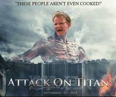 Attack on Gordon Ramsey XD