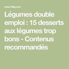 Légumes double emploi : 15 desserts aux légumes trop bons - Contenus recommandés