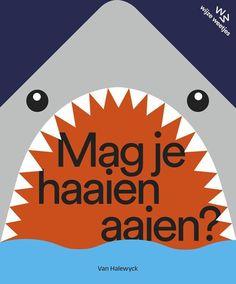 bol.com | Mag je haaien aaien?, Katrijn de Wit | 9789461319609 | Boeken Close Reading, Little Ones, Illustrator, Chart, Kids, Products, Authors, Young Children, Boys