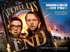 The World's End! Sadly, the last in the cornetto trilogy. Starring Nick Frost, Simon Pegg and Martin Freeman, and directed by Edgar Wright.
