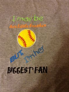 Softball little brother shirt. Change to sister for Em