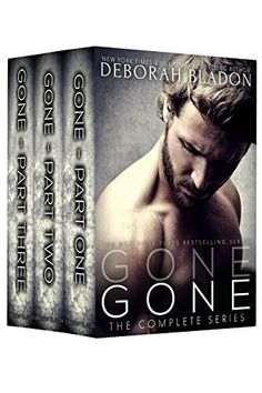 GONE - The Complete Series: Part One, Part Two & Part Three by Deborah Bladon