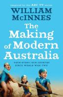 Filled with stories about Australia since World War Two plus William s own anecdotes and observations, THE MAKING OF MODERN AUSTRALIA touche...