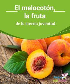 El melocotón, la fruta de la eterna juventud Aplicado de forma tópica el melocotón nos puede ayudar a restablecer la salud de nuestro cutis, mientras que consumido es muy beneficioso para eliminar los radicales libres y favorecer la digestión
