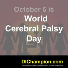 October 6 is World Cerebral Palsy Day www.dichampion.com #disability #autism #disabilities #inclusion #accessibility #disabilityinclusion #valuable500 #disabilityin September Awareness Month, Fibromyalgia Awareness Day, Williams Syndrome, Down Syndrome Day, Developmental Disabilities, Cystic Fibrosis, Cerebral Palsy, Lyme Disease, Disability