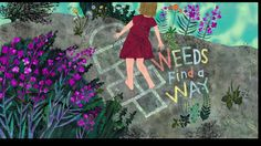 Weeds Find a Way, picture book trailer
