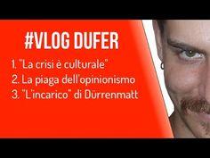 """2. #VlogDuFer - """"La crisi è culturale"""" - La piaga dell'opinionismo - """"L'..."""