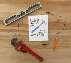 This Is NOT A Drill - Humorous Birthday Card for Handyman - caption continued on inside of card - (3 tool options, Birthday or Fathers Day)