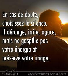 Le silence est l'énergie des mauvais. Ils font en silence... La terre qui est la notre aujourd'hui. Alors poir tous ceux qui ne sont pas d'accord avec ce qui se passe sur terre ici et maintenant, préfèrez parler et changer les choses plutôt que perpétuer le silence.
