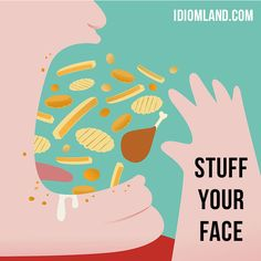 """Stuff your face"" means ""to eat a lot of food quickly"".  Example: They're home watching football on TV and stuffing their faces with potato chips.     Learning English can be fun!  Visit our website: learzing.com"