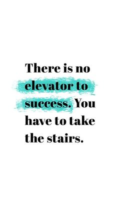 """Top 27 Inspirational Life Quotes To Motivate You Every Day There is no elevator to success. You have to take the stairs."""" Best words of wisdom quotes & Career Quotes, Business Quotes, Daily Quotes, Success Quotes, Great Quotes, Me Quotes, Quotes Women, Class Quotes, Leadership Quotes"""