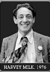 Harvey Milk: A true American hero and a great champion of human rights and freedoms. His death was a loss to the world but the message of his equality will live forever.