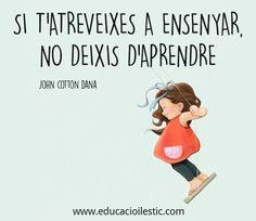 No deixis d'aprendre mai!