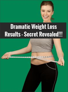 Dramatic Weight Loss Results - Secret Revealed!!!