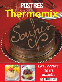 #POSTRES. Revista #Thermomix. My Recipes, Mexican Food Recipes, Cake Recipes, Best Cooker, Cooking Hard Boiled Eggs, Cooking Movies, Thermomix Desserts, Sweet Desserts, Chocolate Cake