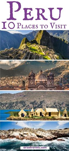 10 best places to visit in Peru. Where to go in Peru and must-do activities in Peru.