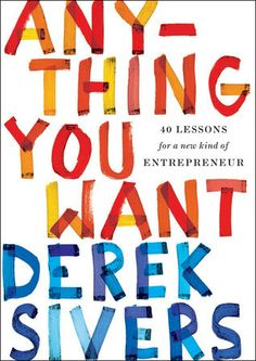 Read Anything You Want by Derek Sivers on the fly during a visit to Barnes & Noble...An awesome book! I definitely recommend it!