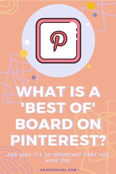 5 Reasons You Should Have a Best Of Board on Pinterest | UKWordGirl | #PinterestMarketing #Blogging101 | How to Use Pinterest For Blogging | Blogging For Beginners | Social Media Marketing | Work at Home | Blogging Community Blogging For Beginners, Pinterest Marketing, Social Media Marketing, Boards, Planks