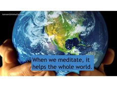 #Meditation helps the whole world. If for just 15 minutes a day everyone in the world would take the time to sit quietly and feel peace, the whole world would be a better place (Swami Kriyananda quotes this in his book on Patanjali) [click to learn to meditate]