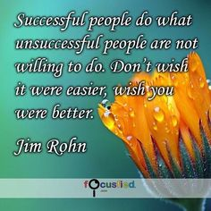 """""""Successful people do what unsuccessful people are not willing to do dont wish it were easier wish you were better."""" #Quotes #Success #SuccessQuotes http://Focusfied.com"""