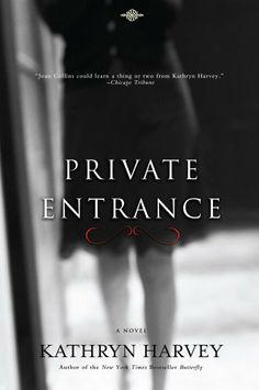 Private Entrance (The Butterfly Trilogy) by Kathryn Harvey. $7.91. Author: Kathryn Harvey. 236 pages. Publisher: Turner Publishing Company (May 1, 2012)