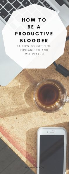 14 tips to get you super organised and motivated - how to be a productive blogger. Productivity, You Got This, Blogging, How To Get, Group, Motivation, Craft, Creative, Tips