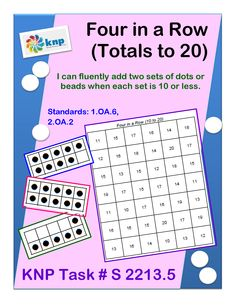 """""""Four in a Row (Totals to 20)"""" - Fluently add two sets of dots or beads when each set is 10 or less. Supports learning Common Core Standards: 1.OA.6, 2.OA.2 [KNP Task # S 2213.5]"""