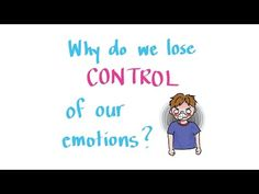 (59) Why Do We Lose Control of Our Emotions? - YouTube