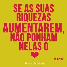 Nova Semente - Frases da Bíblia - Versículos -Deus - Salmos 62:10