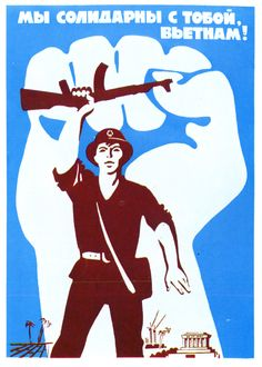 """Soviet Propaganda poster from the 70's. We are in solidarity with you, Vietnam!"""""""