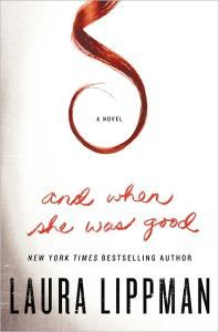 And When She Was Good | Laura Lippman