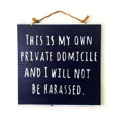 This is My Own Private Domicile and I Will Not Be Harassed Sign / Breaking Bad / Fan Art / Wood Sign Sayings / Office Decor - Navy Blue by HollyWoodTwine on Etsy https://www.etsy.com/listing/228666228/this-is-my-own-private-domicile-and-i