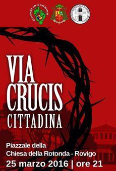 Via Crucis cittadina - . Tutti i tuoi eventi su ViaVaiNet, il portale degli eventi più consultato per il tempo libero nella provincia di Rovigo e nella Bassa Padovana