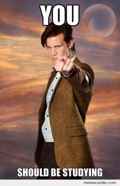 This should inspire me to go study but honestly it just makes me want to watch the Doctor